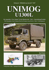 TANKOGRAD 5047 UNIMOG U13OOL THE LEGENDARY 2-TON UNIMOG TRUCK IN GERMAN ARMY SER