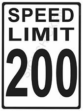 SPEED LIMIT  200 MPH - NEW ALUMINUM SIGN - 9x12  road and street signs. wall art