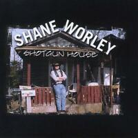SHANE WORLEY - SHOTGUN HOUSE NEW CD