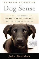 Dog Sense: How the New Science of Dog Behavior Can Make You A Better Friend to Y