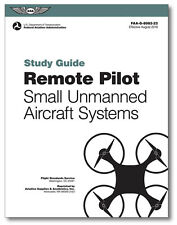 ASA Remote Pilot Small Unmanned Aircraft Systems Study Guide - ASA-8082-22