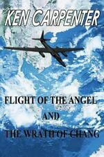 Flight of the Angel Ser.: Flight of the Angel and the Wrath of Chang by Ken...