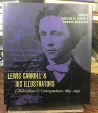 Lewis Carroll and His Illustrators : Collaborations and Correspondence, 1865-18…