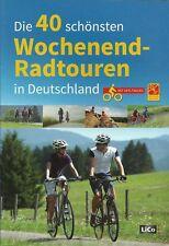 DIE 40 SCHÖNSTEN Wochenend-Radtouren in DEUTSCHLAND Mit GPS-Trachs 2018 224 S.