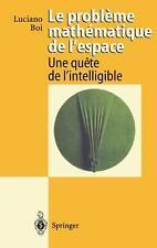 Le Probleme Mathematique de L'Espace: Une Quete de L'Intelligible by Luciano Boi