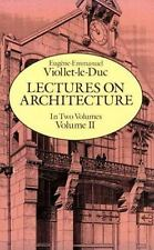 Lectures on Architecture (Volume 2) by Viollet-Le-Duc, Eugene-Emmanuel