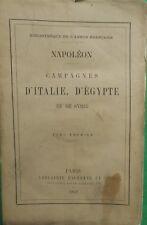 NAPOLEON CAMPAGNES D'ITALIE D'EGYPTE ET DE SYRIE T1 CAMILLE ROUSSET 1872HACHETTE
