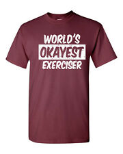 World's Okayest Exerciser Workout Men's Tee Shirt 1608