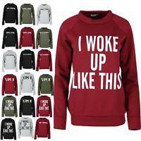 Womens Sweatshirt Ladies I WOKE LIKE THIS Long Sleeve Fleece Knitted Jumper Top