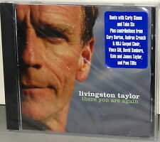 CHESKY CD JD-307: Livingston Taylor - There You Are Again - USA 2005 SEALED