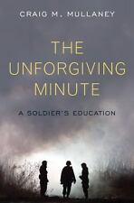SIGNED   The Unforgiving Minute : A Soldier's Education by Craig M. Mullaney