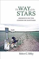 The Way of the Stars: Journeys on the Camino de Santiago (Hardback or Cased Book