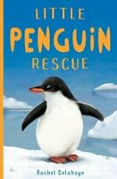 Little Penguin Rescue by Rachel Delahaye 9781788950787 | Brand New