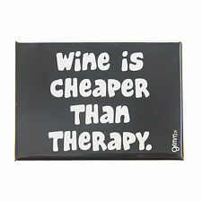 Grimm Wine Cheaper Than Therapy Black Refrigerator Kitchen Magnet Made in Canada