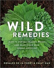 Wild Remedies: How to Forage Healing Foods and Craft Your Own Herb(Digital 2020)
