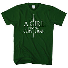 A Girl Has No Costume T-Shirt Halloween Fancy Dress Arya Stark Game Cosplay L121