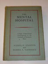 The Mental Hospital by Alfred Stanton & Morris Schwartz, Tavistock, 1st Edition
