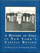 A History of Golf in New York's Capital Region 1st Ed. SIGNED SC Book
