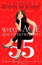 Whats Age Got to Do with It?: Living Your Healthi