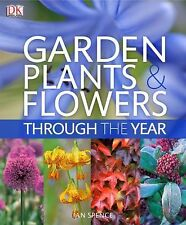 Garden Plants and Flowers Through the Year: An A-Z Guide to the Best Plants for