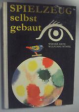 Spielzeug selbst gebaut /Werner Hirte,W.Würfel/Drachen,Dampfturbine,Autos,Tiere