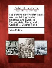 The General History of the Late War: Containing It's Rise, Progress, and Event,