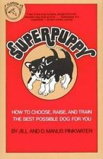 Superpuppy: How to Choose, Raise, and Train the Best Possible Dog for You Pinkw