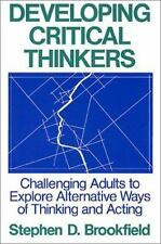 Developing Critical Thinkers by Stephen Brookfield