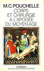 M. C. Pouchelle = CORPS ET CHIRURGIE A L'APOGÉE DU MOYEN-AGE