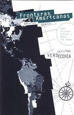 Fronteras Americanas : American Borders by Guillermo Verdecchia (1997,...