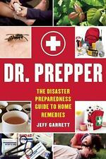Dr. Prepper: The Disaster Preparedness Guide to Home Remedies~Survival~NEW 2016