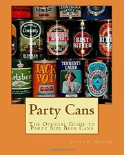 SIGNED - New Beer Can Book - PARTY CANS - guide to gallon pint liter beer cans