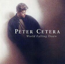 PETER CETERA : WORLD FALLING DOWN / CD - NEU