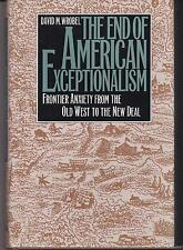 SIGNED The End of American Exceptionalism by DAVID M. WROBEL Western Frontier 1E