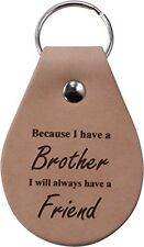 Because I have a brother I will always have a friend - Great Gift for Birthday,