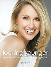 """""""VERY GOOD"""" Jones, Robert, Looking Younger: Makeovers That Make You Look As Youn"""