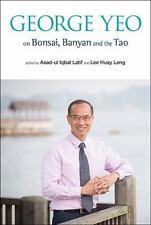 George Yeo on Bonsai, Banyan and the Tao, Asad-ul Iqbal Latif, Huay Leng Lee Boo