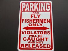 "Aluminum ""Parking for Fly Fishermen Only"" Sign"