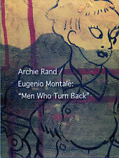 Archie Rand / Eugenio Montale: Men Who Turn Back