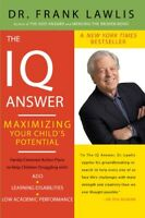 The IQ Answer: Maximizing Your Child's Potential by Lawlis, Dr Frank Book The