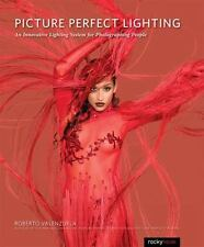 Picture Perfect Lighting : Mastering the Art and Craft of Light for...
