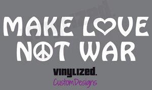 MAKE LOVE NOT WAR Vinyl Decal Sticker Peace Heart Hendrix Hippie Hippy Anti war