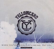 Yellowcard - When You're Through Thinking Say Yes - Acoustic NEW CD