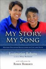 My Story, My Song : Mother-Daughter Reflections on Life and Faith by Lucimarian