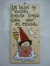"Decorative 6"" Tile Wall Decor Funny Spanish Phrase ""Las brujas no existen"" CUTE"