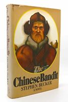 Stephen Becker THE CHINESE BANDIT  1st Edition 1st Printing