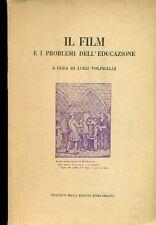 VOLPICELLI Luigi, Il film e i problemi dell'educazione. Fratelli Bocca 1953