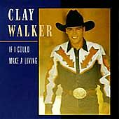 If I Could Make a Living by Clay Walker (Cd, Sep-1994, Giant (Usa)