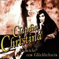 Claudia Christina Es reicht zum Glücklichsein (1999) [Maxi-CD]