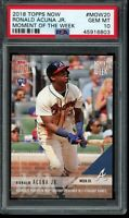 2018 Topps Now Moment of the Week Ronald Acuna Jr. RC PSA 10 Gem Mint #MOW20